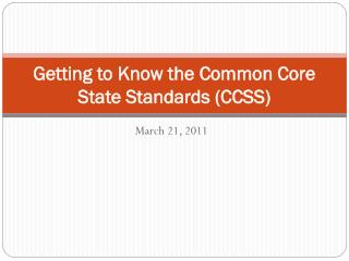 Getting to Know the Common Core State Standards (CCSS)