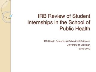 IRB  Review of Student  Internships in the School of Public Health