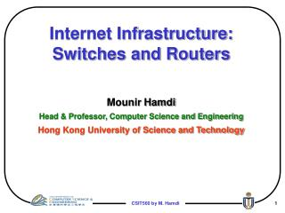 Internet Infrastructure:  Switches and Routers Mounir Hamdi