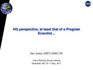 HQ perspective, at least that of a Program Scientist…