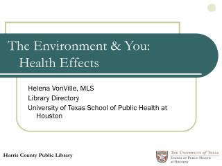 The Environment & You:  Health Effects