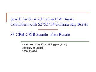 Isabel Leonor (for External Triggers group) University of Oregon G060123-00-Z
