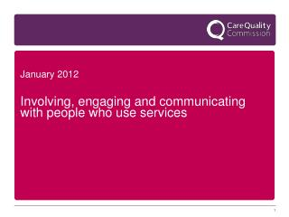 January 2012 Involving, engaging and communicating with people who use services