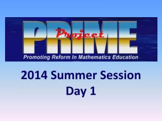 2014 Summer Session Day 1