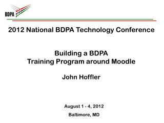 2012 National BDPA Technology Conference Building a BDPA  Training Program around Moodle