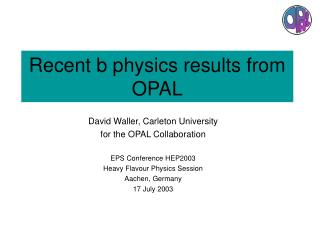 Recent b physics results from OPAL