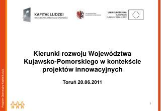 Kierunki rozwoju Województwa  Kujawsko-Pomorskiego w kontekście projektów innowacyjnych