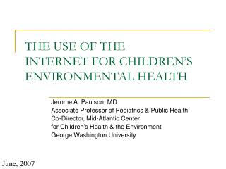 THE USE OF THE  INTERNET FOR CHILDREN'S ENVIRONMENTAL HEALTH