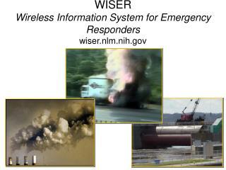 WISER Wireless Information System for Emergency Responders wiser.nlm.nih