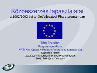 Közbeszerzés tapasztalatai  a 2002/2003 évi területfejlesztési Phare programban