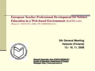 5th General Meeting   Helsinki (Finland) 13.- 16. 11. 2008