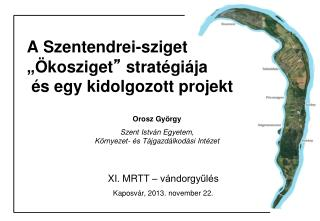 """A Szentendrei-sziget """" Ökosziget """"  stratégiája  és egy kidolgozott projekt"""