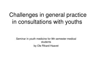 Challenges in general practice in consultations with youths
