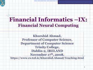 Financial Informatics –IX: Financial Neural Computing
