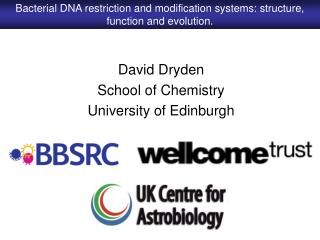 David Dryden School of Chemistry University of Edinburgh