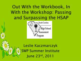 Out With the Workbook, In With the Workshop: Passing and Surpassing the HSAP