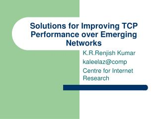 Solutions for Improving TCP Performance over Emerging Networks