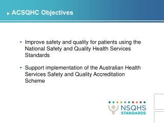 ACSQHC Objectives