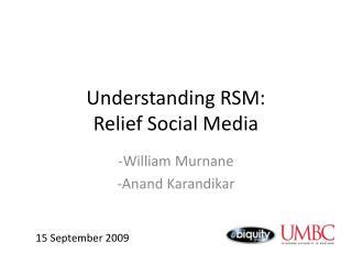 Understanding RSM: Relief Social Media