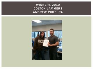 Winners 2010 Colton  Lammers Andrew  Purpura