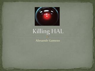 Killing HAL