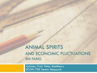 ANIMAL SPIRITS AND ECONOMIC FLUCTUATIONS SHI FANG