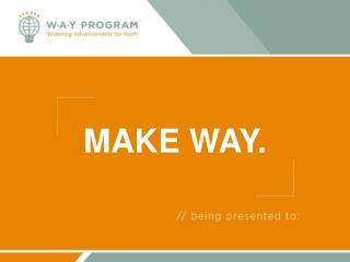MAKE WAY.