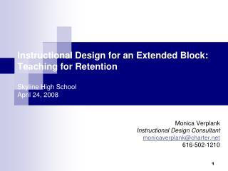 Monica Verplank Instructional Design Consultant monicaverplank@charter 616-502-1210