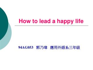 How to lead a happy life