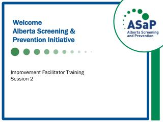 Welcome Alberta Screening &  Prevention Initiative