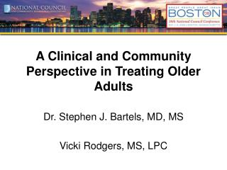 A Clinical and Community Perspective in Treating Older Adults