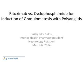 Rituximab vs. Cyclophosphamide for Induction of  Granulomatosis  with  Polyangiitis