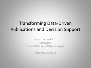 Transforming Data-Driven Publications and Decision Support