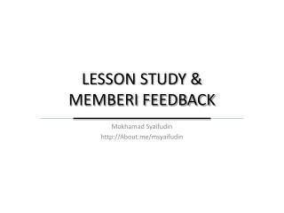 LESSON STUDY &  MEMBERI FEEDBACK