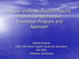 School Violence: Positive Results From A Comprehensive Prevention Program and Approach