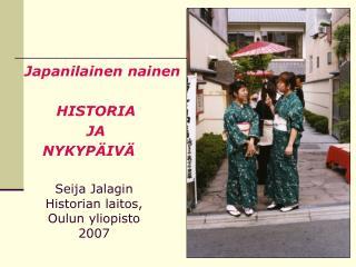 Seija Jalagin Historian laitos, Oulun yliopisto 2007