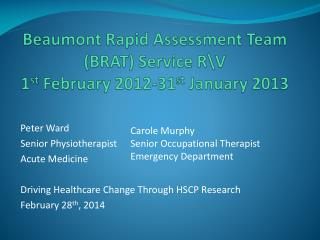 Beaumont Rapid Assessment Team (BRAT) Service R\V 1 st  February 2012-31 st  January 2013