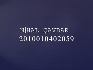 NİHAL ÇAVDAR  2010010402059