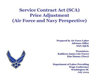 Service Contract Act (SCA) Price Adjustment  (Air Force and Navy Perspective)