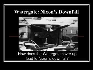 Watergate: Nixon's Downfall