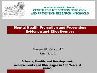Sheppard G. Kellam, M.D.   June 12, 2002  Science, Health, and Development:  Achievements and Challenges in 100 Years of