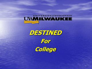 DESTINED For  College