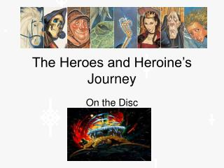 The Heroes and Heroine's Journey