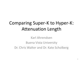 Comparing Super-K  to  Hyper-K: Attenuation Length