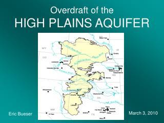Overdraft of the HIGH PLAINS AQUIFER