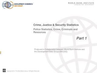 Police Statistics, Crime, Criminals and Resources                                          Part 1