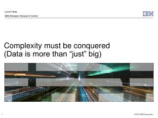 "Complexity must be conquered (Data is more than ""just"" big)"