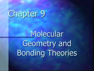 Ch. 9 Molecular Geometry  Bonding Theories