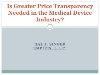 Is Greater Price Transparency Needed in the Medical Device Industry?