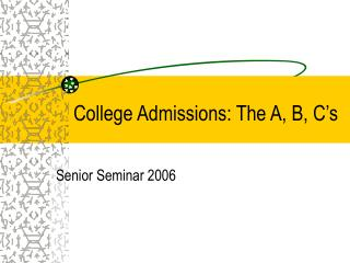 College Admissions: The A, B, C's